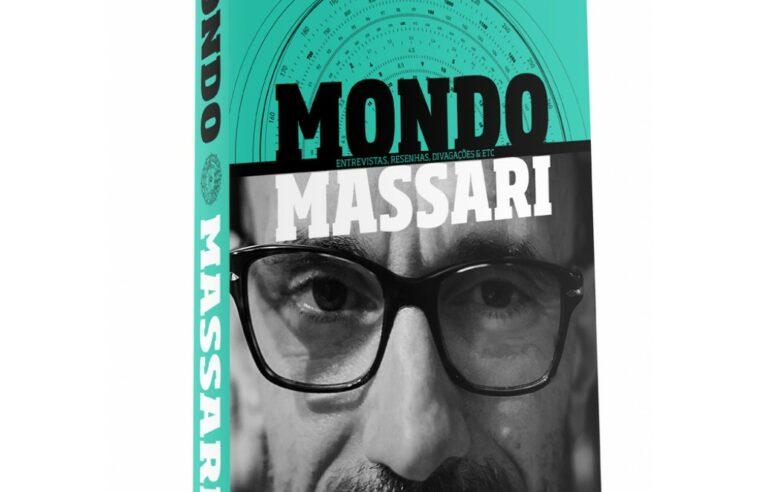 MONDO MASSARI: ENTREVISTAS, RESENHAS, DIVAGAÇÕES & ETC