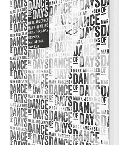 DANCE OF DAYS: DUAS DÉCADAS DE PUNK NA CAPITAL DOS EUA